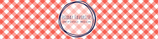 friday-favorites-header_patriotic-edition